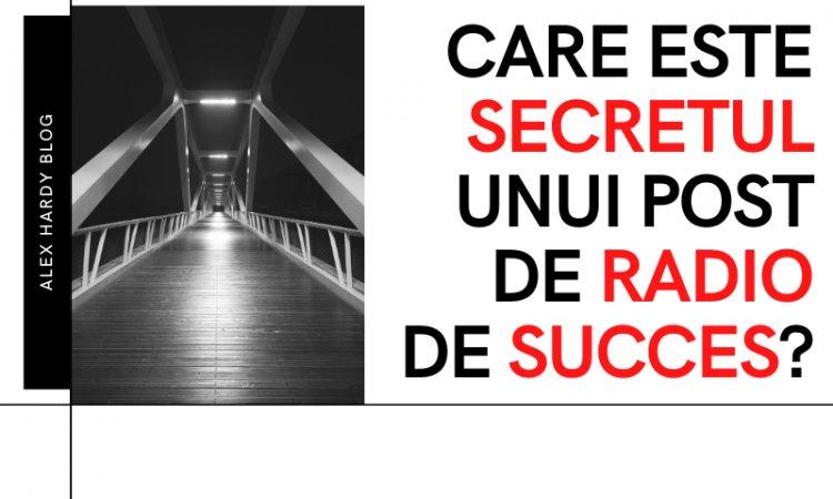 Care este secretul unui post de radio de succes?