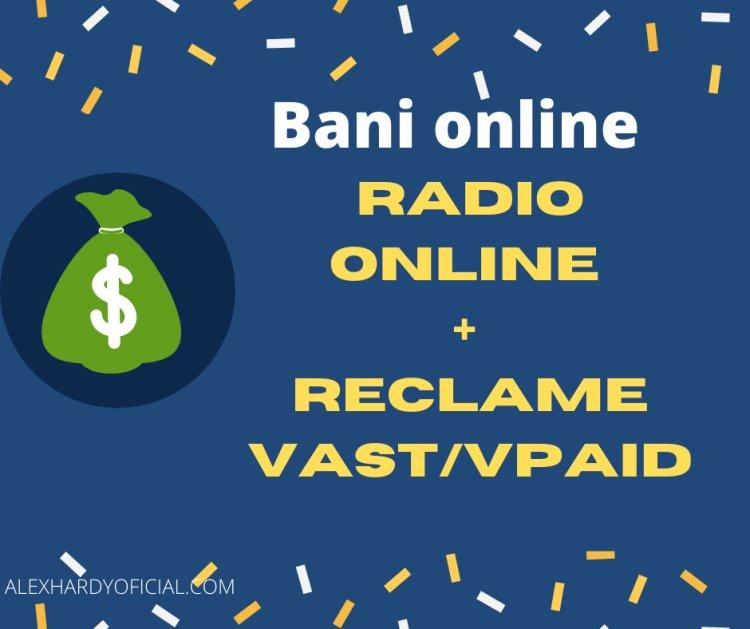 Radio online  - Cum faci bani cu reclame de tip VAST/ Vpaid