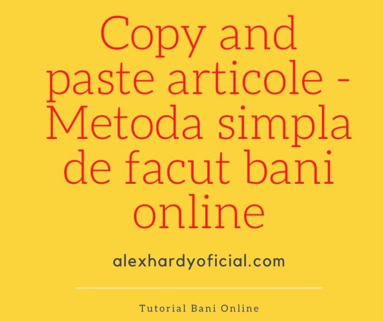 Copy and paste articole - Metoda simpla de facut bani online