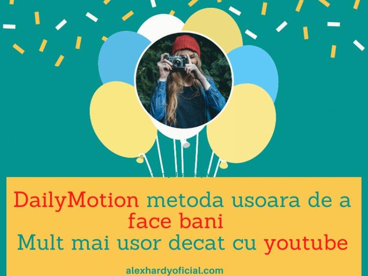 DailyMotion metoda usoara de a face bani - Mult mai usor decat cu youtube